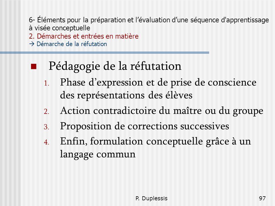 P. Duplessis97 6- Éléments pour la préparation et lévaluation dune séquence d'apprentissage à visée conceptuelle 2. Démarches et entrées en matière Dé