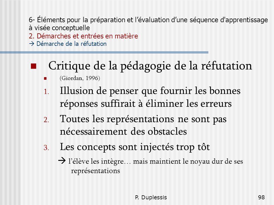 P. Duplessis98 6- Éléments pour la préparation et lévaluation dune séquence d'apprentissage à visée conceptuelle 2. Démarches et entrées en matière Dé