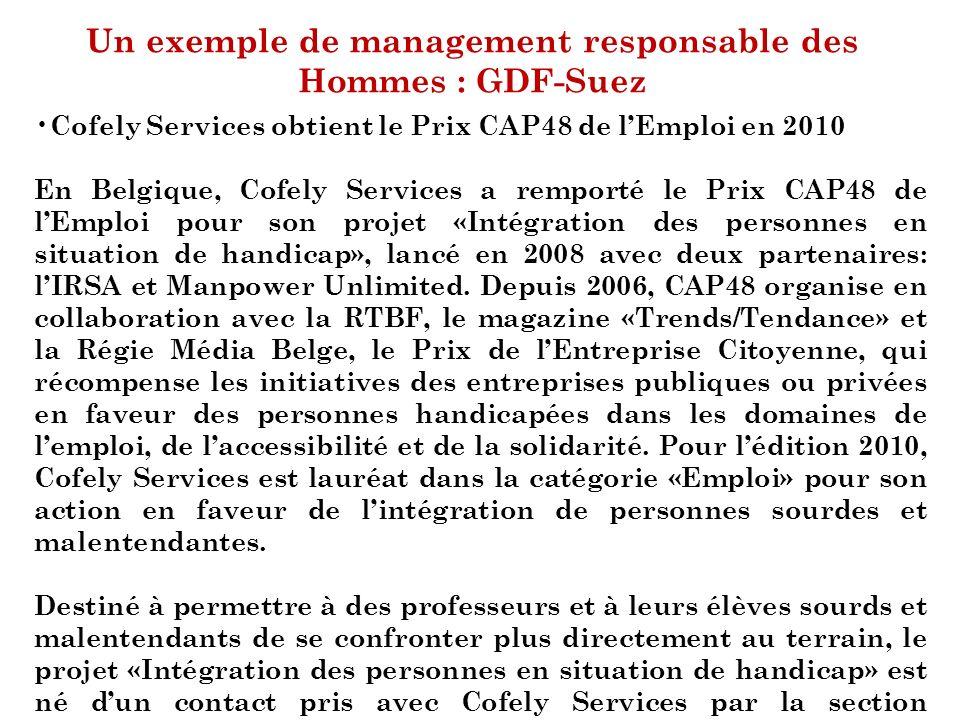 Un exemple de management responsable des Hommes : GDF-Suez Cofely Services obtient le Prix CAP48 de lEmploi en 2010 En Belgique, Cofely Services a rem