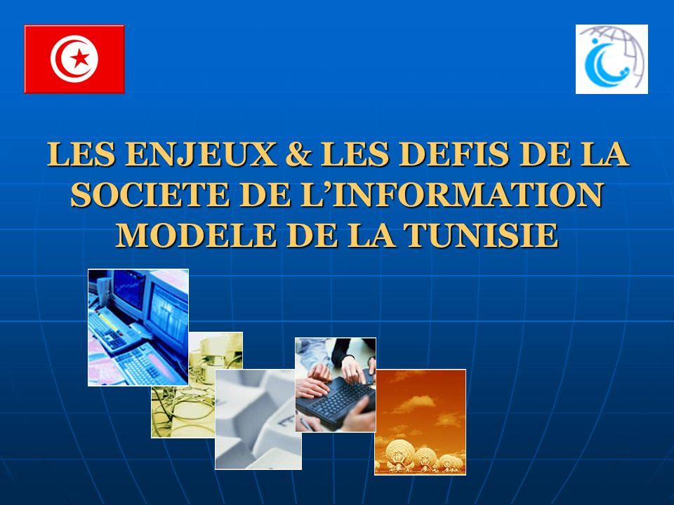 LES ENJEUX & LES DEFIS DE LA SOCIETE DE LINFORMATION MODELE DE LA TUNISIE