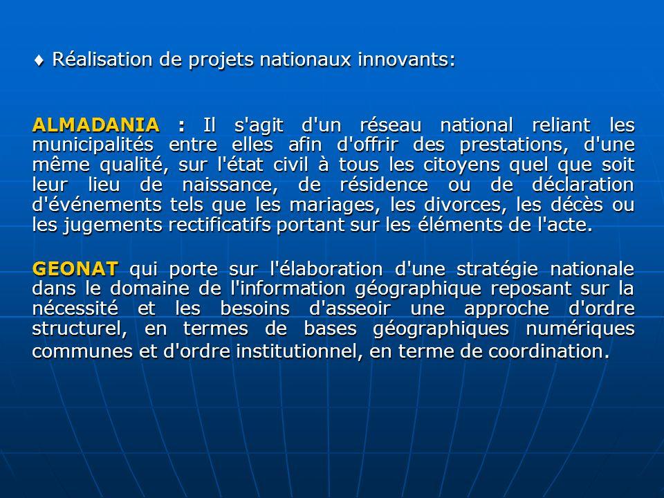 Réalisation de projets nationaux innovants: Réalisation de projets nationaux innovants: ALMADANIA : Il s'agit d'un réseau national reliant les municip