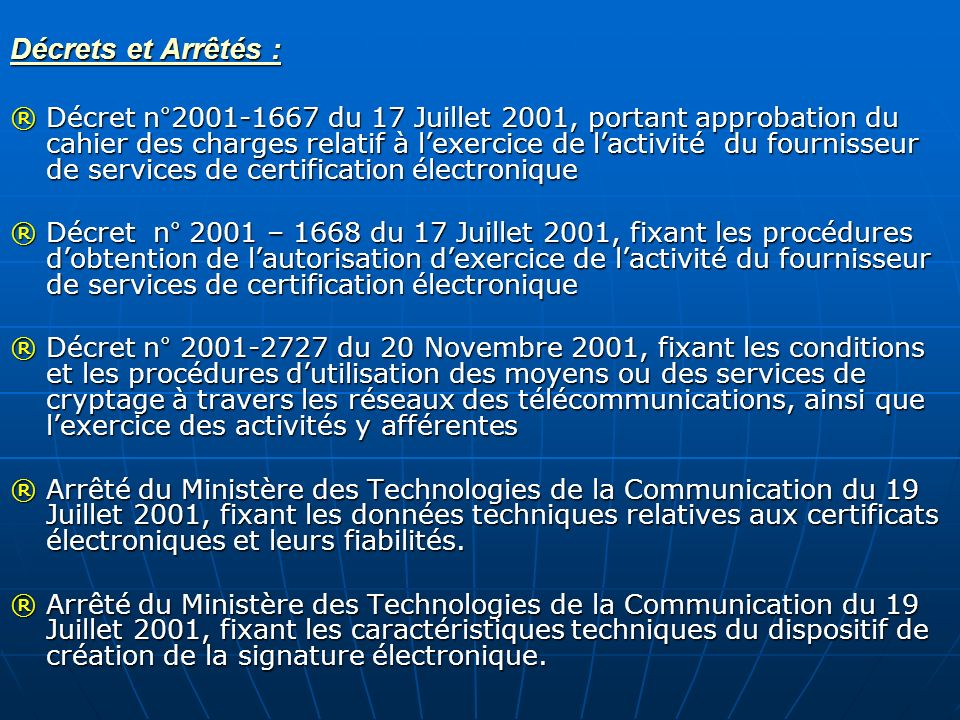 Décrets et Arrêtés : ®Décret n°2001-1667 du 17 Juillet 2001, portant approbation du cahier des charges relatif à lexercice de lactivité du fournisseur