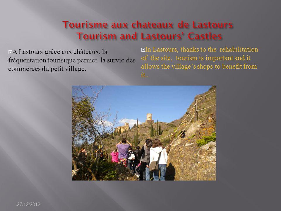 A Lastours grâce aux châteaux, la fréquentation tourisique permet la survie des commerces du petit village. In Lastours, thanks to the rehabilitation