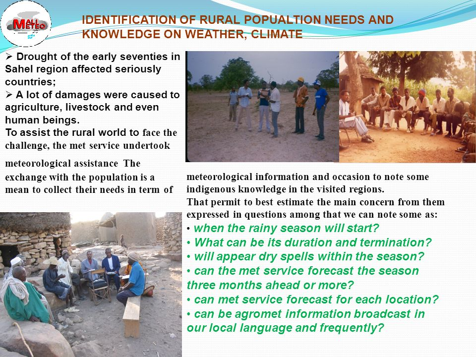meteorological information and occasion to note some indigenous knowledge in the visited regions.