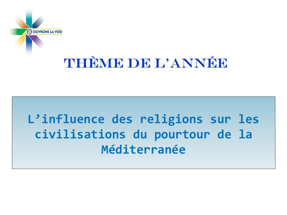 THÈME DE LANNÉE Linfluence des religions sur les civilisations du pourtour de la Méditerranée