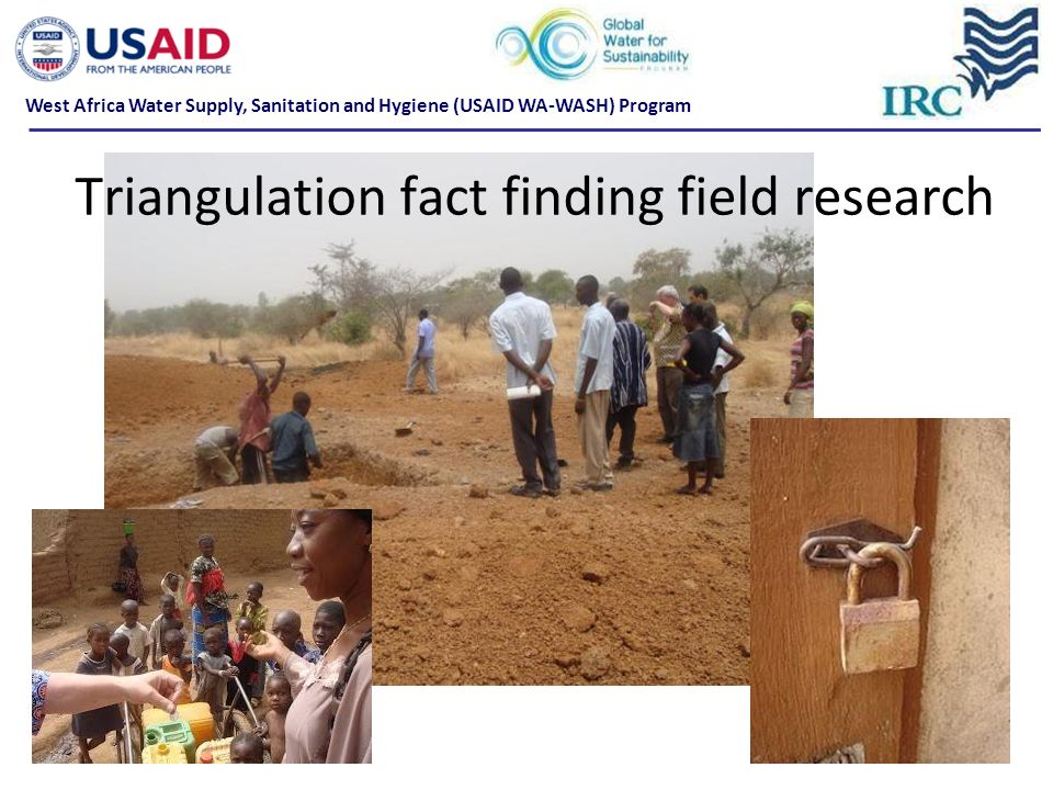 Triangulation fact finding field research West Africa Water Supply, Sanitation and Hygiene (USAID WA-WASH) Program
