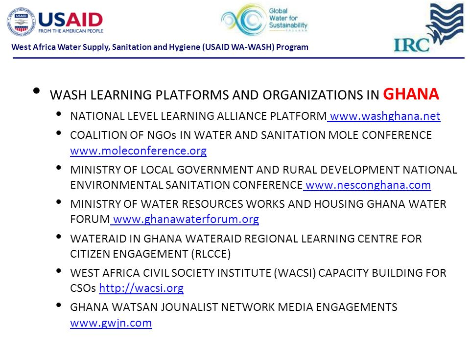 WASH LEARNING PLATFORMS AND ORGANIZATIONS IN GHANA NATIONAL LEVEL LEARNING ALLIANCE PLATFORM www.washghana.net www.washghana.net COALITION OF NGOs IN