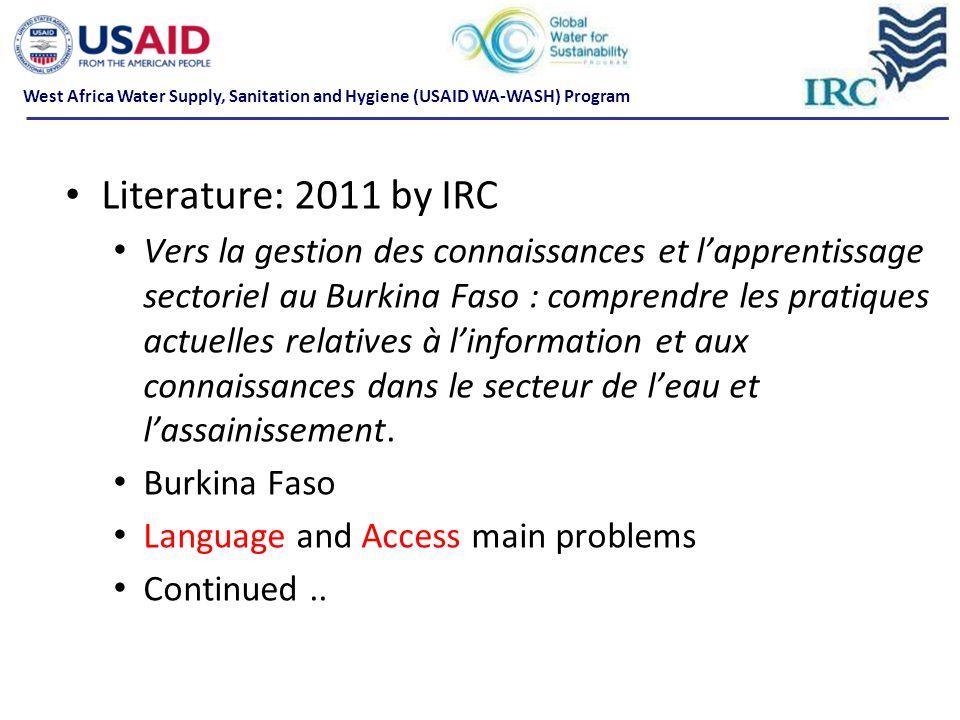 Literature: 2011 by IRC Vers la gestion des connaissances et lapprentissage sectoriel au Burkina Faso : comprendre les pratiques actuelles relatives à linformation et aux connaissances dans le secteur de leau et lassainissement.