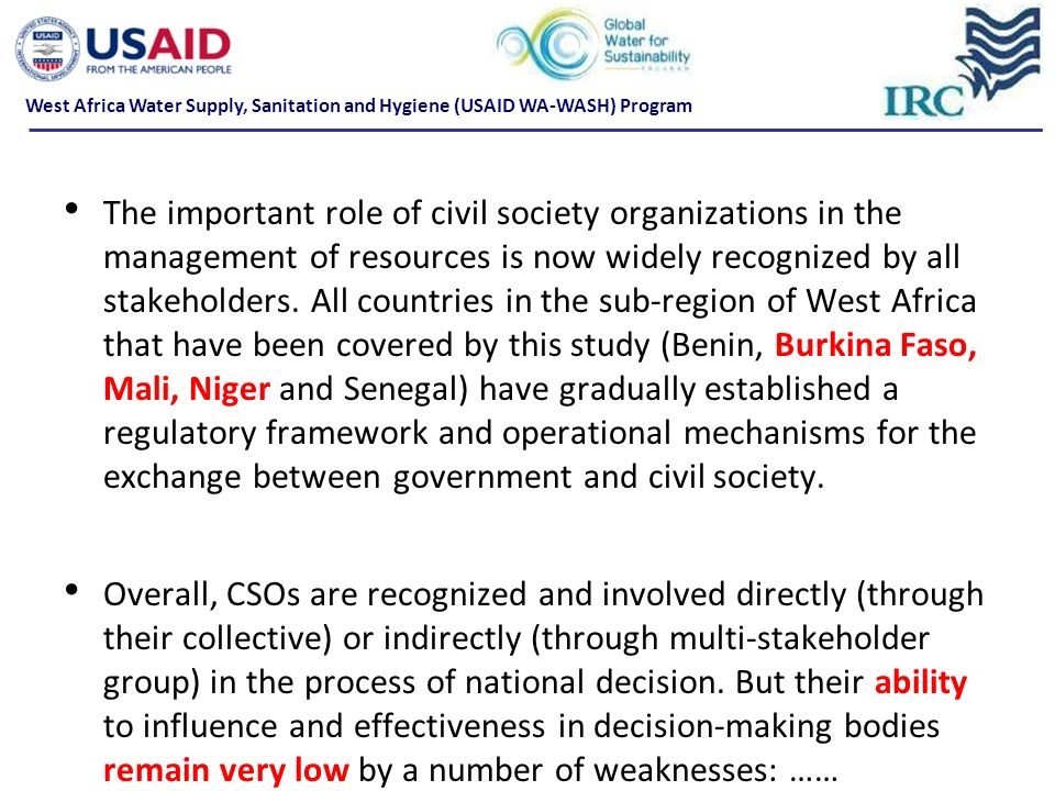 The important role of civil society organizations in the management of resources is now widely recognized by all stakeholders. All countries in the su