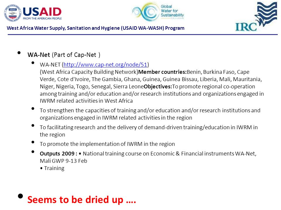 WA-Net (Part of Cap-Net ) WA-NET (http://www.cap-net.org/node/51) (West Africa Capacity Building Network)Member countries:Benin, Burkina Faso, Cape Ve