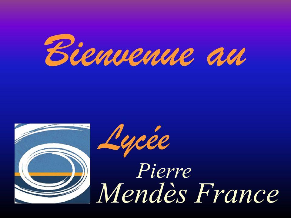 Lycée Pierre Mendès France Bienvenue au