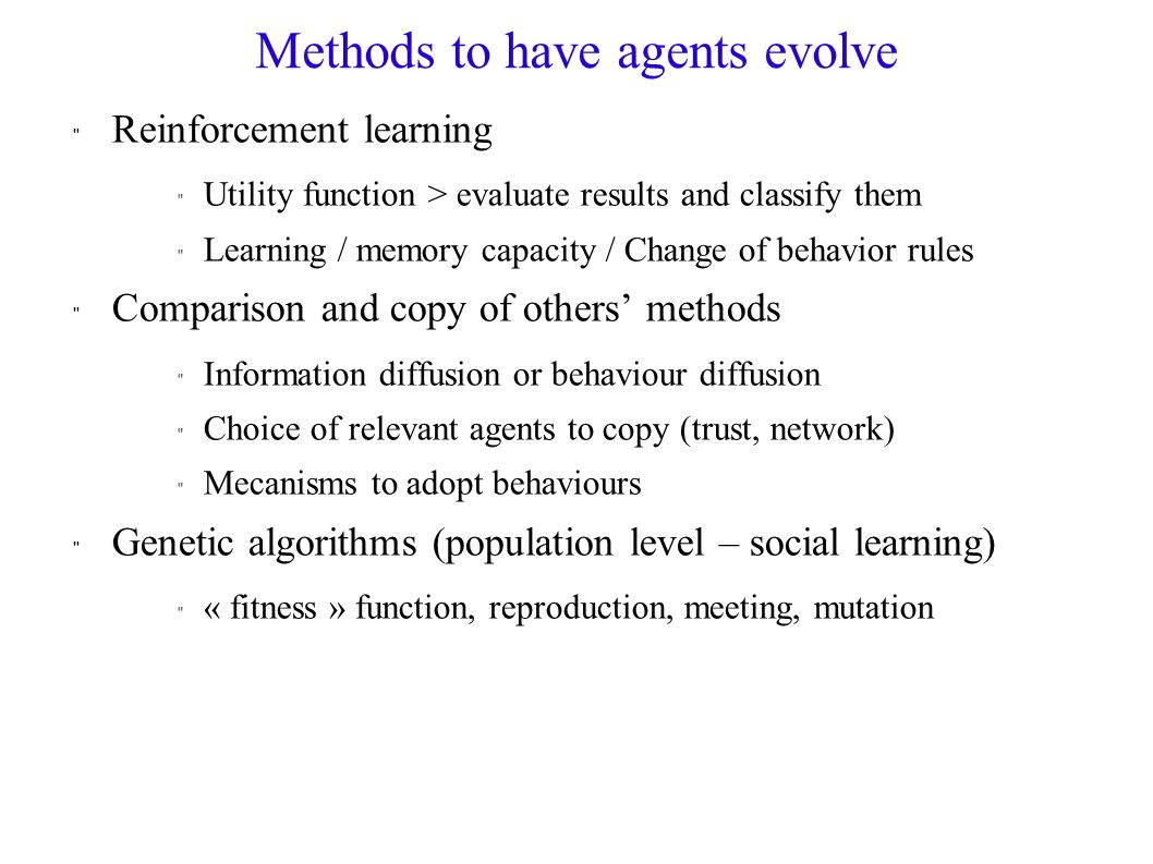 Methods to have agents evolve