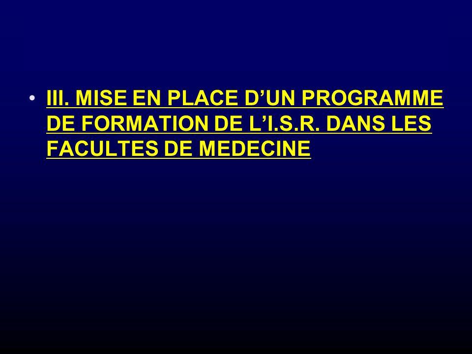 III. MISE EN PLACE DUN PROGRAMME DE FORMATION DE LI.S.R. DANS LES FACULTES DE MEDECINE