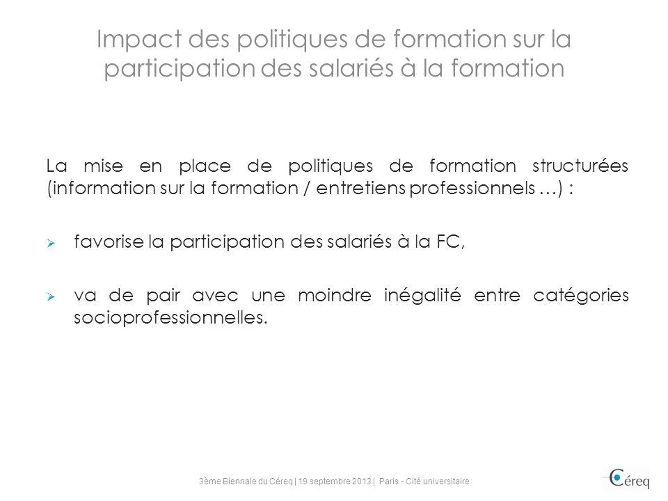 La mise en place de politiques de formation structurées (information sur la formation / entretiens professionnels …) : favorise la participation des salariés à la FC, va de pair avec une moindre inégalité entre catégories socioprofessionnelles.