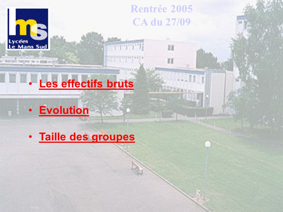 Rentrée 2005 CA du 27 sept Les effectifs bruts