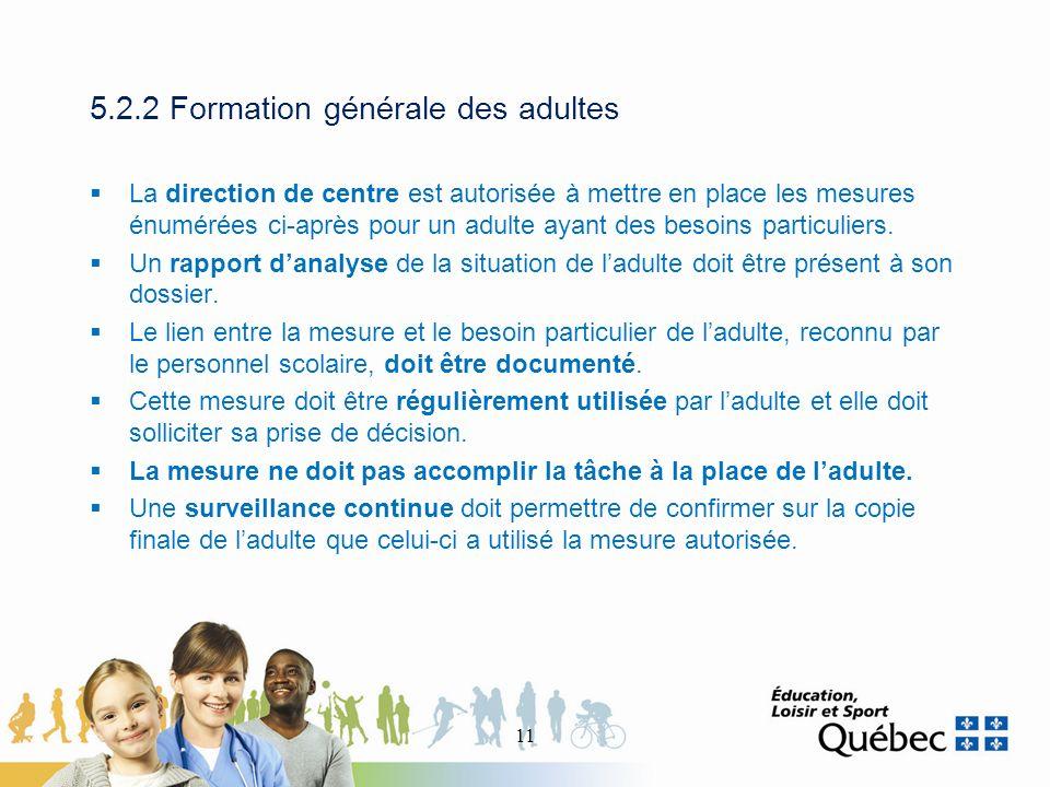 5.2.2 Formation générale des adultes La direction de centre est autorisée à mettre en place les mesures énumérées ci-après pour un adulte ayant des besoins particuliers.