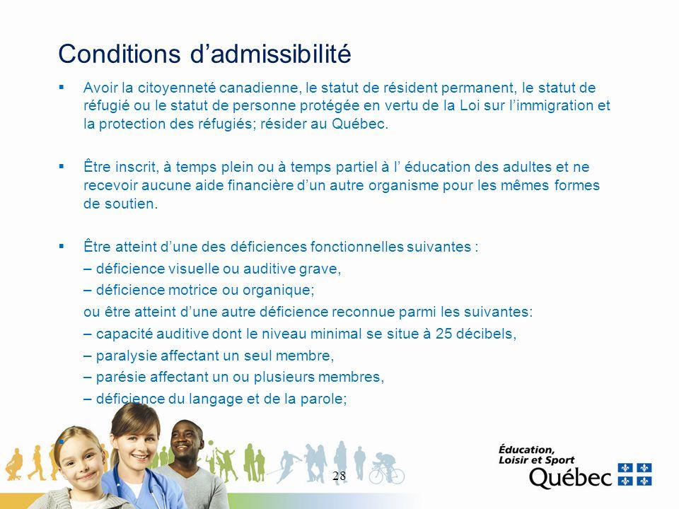 Conditions dadmissibilité Avoir la citoyenneté canadienne, le statut de résident permanent, le statut de réfugié ou le statut de personne protégée en vertu de la Loi sur limmigration et la protection des réfugiés; résider au Québec.