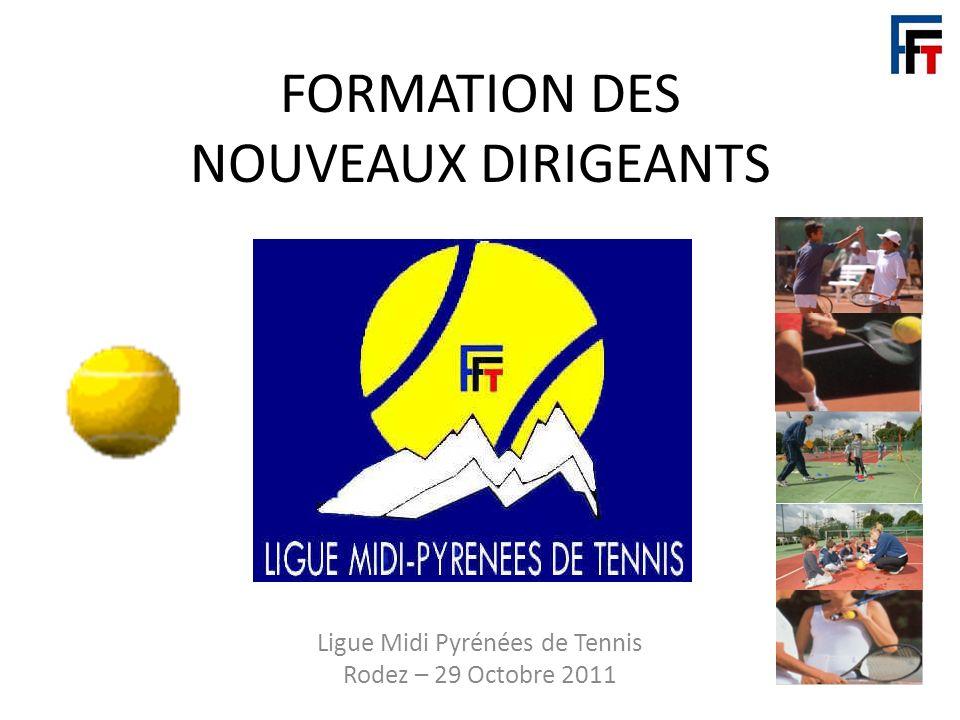 FORMATION DES NOUVEAUX DIRIGEANTS Ligue Midi Pyrénées de Tennis Rodez – 29 Octobre 2011