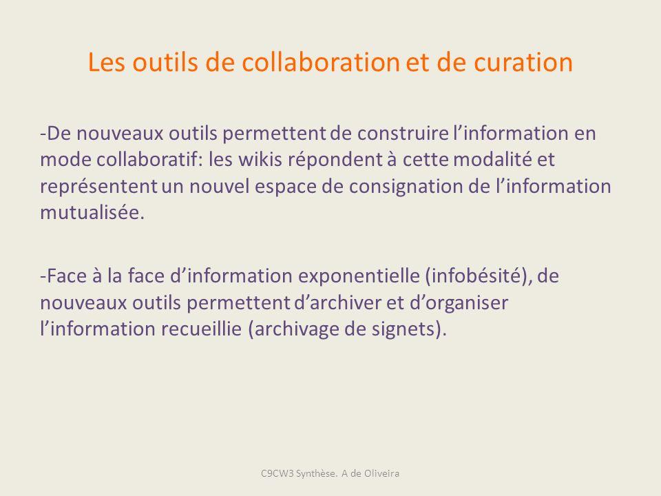 Les outils de collaboration et de curation -De nouveaux outils permettent de construire linformation en mode collaboratif: les wikis répondent à cette