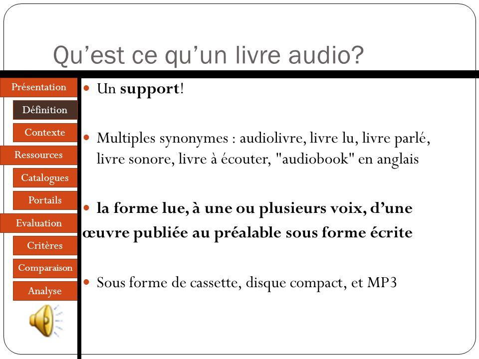 Présentation Définition Contexte Ressources Catalogues Portails Evaluation Critères Comparaison Analyse Quest ce quun livre audio.