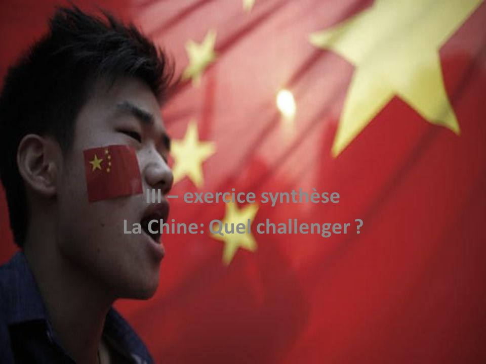 III – exercice synthèse La Chine: Quel challenger ?