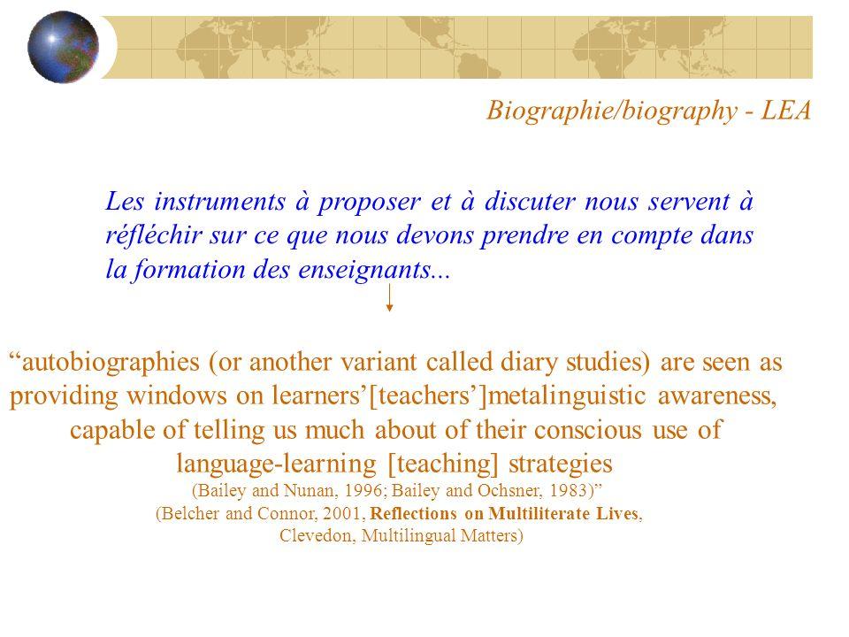 Biographie/biography - LEA Les instruments à proposer et à discuter nous servent à réfléchir sur ce que nous devons prendre en compte dans la formation des enseignants...