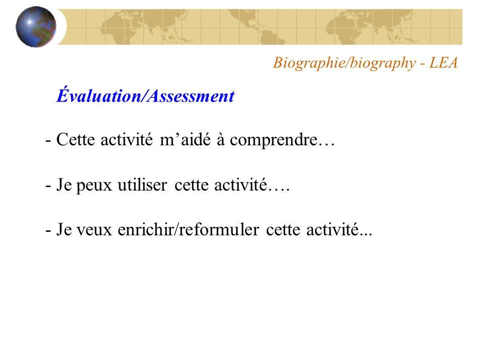 Biographie/biography - LEA Évaluation/Assessment - Cette activité maidé à comprendre… - Je peux utiliser cette activité….