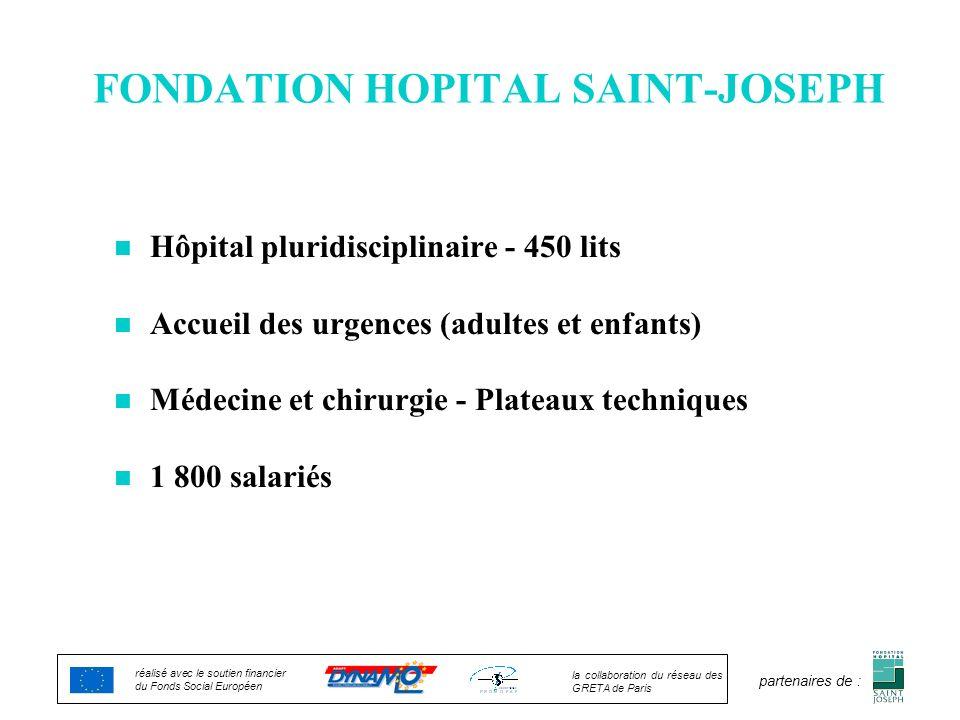 FONDATION HOPITAL SAINT-JOSEPH n Hôpital pluridisciplinaire - 450 lits n Accueil des urgences (adultes et enfants) n Médecine et chirurgie - Plateaux
