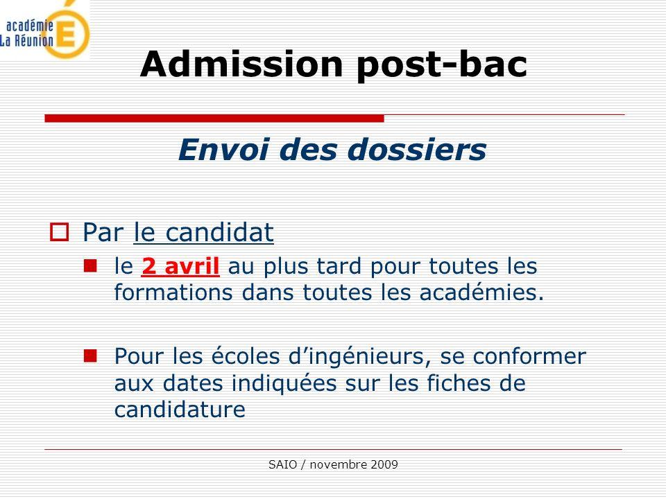 SAIO / novembre 2009 Envoi des dossiers Par le candidat le 2 avril au plus tard pour toutes les formations dans toutes les académies.
