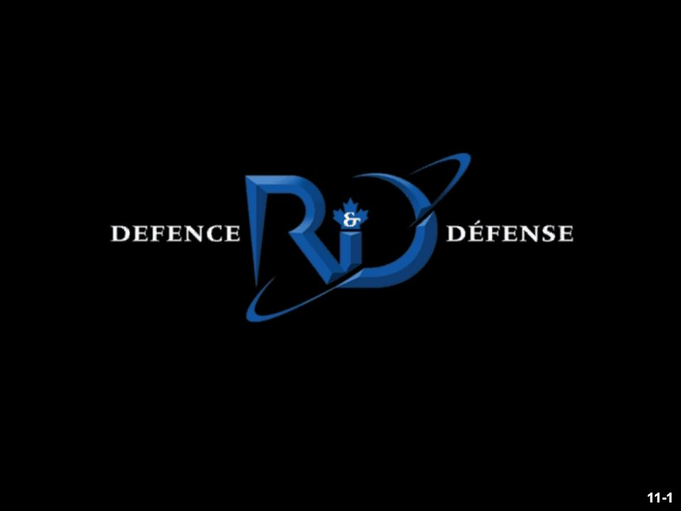 Defence R&D Canada – Valcartier R & D pour la défense Canada – Valcartier 11-32