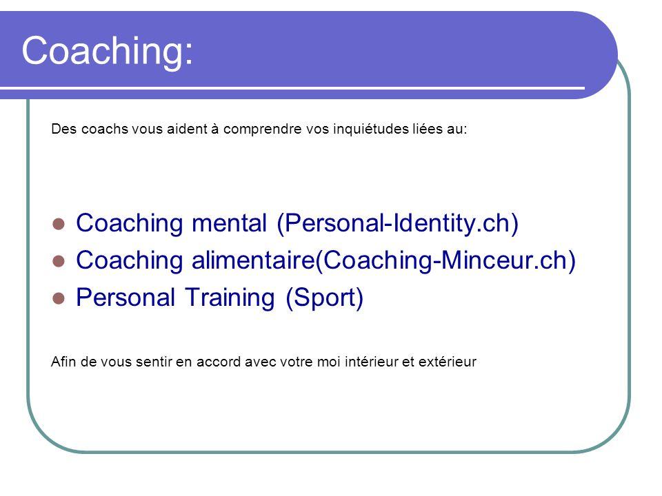 Coaching: Des coachs vous aident à comprendre vos inquiétudes liées au: Coaching mental (Personal-Identity.ch) Coaching alimentaire(Coaching-Minceur.c
