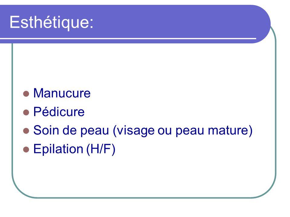 Esthétique: Manucure Pédicure Soin de peau (visage ou peau mature) Epilation (H/F)