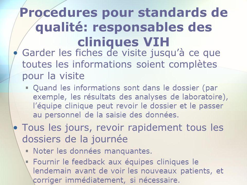 Procedures pour standards de qualité: responsables des cliniques VIH Garder les fiches de visite jusquà ce que toutes les informations soient complète