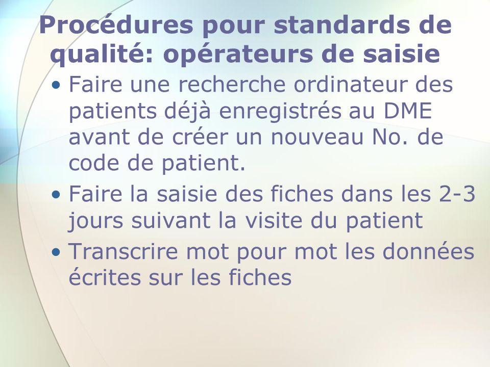 Procédures pour standards de qualité: opérateurs de saisie Faire une recherche ordinateur des patients déjà enregistrés au DME avant de créer un nouve