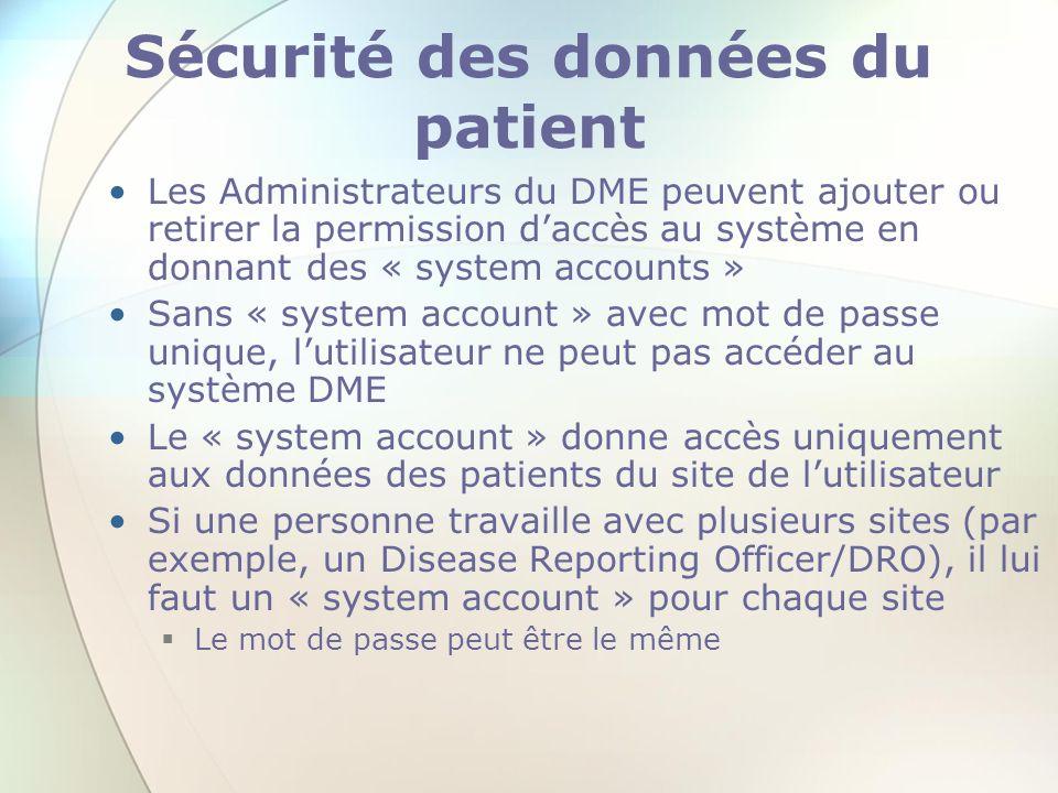 Sécurité des données du patient Les Administrateurs du DME peuvent ajouter ou retirer la permission daccès au système en donnant des « system accounts