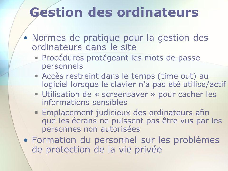 Gestion des ordinateurs Normes de pratique pour la gestion des ordinateurs dans le site Procédures protégeant les mots de passe personnels Accès restr