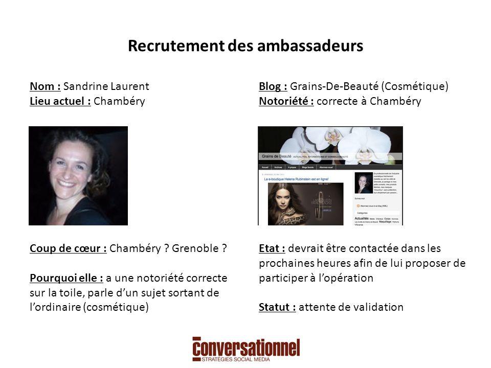 Recrutement des ambassadeurs Nom : Sandrine Laurent Lieu actuel : Chambéry Coup de cœur : Chambéry .