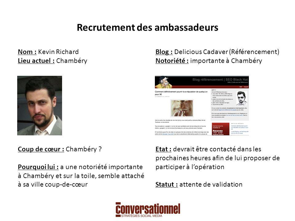 Recrutement des ambassadeurs Nom : Kevin Richard Lieu actuel : Chambéry Coup de cœur : Chambéry .