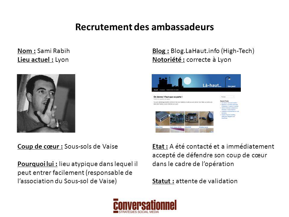 Recrutement des ambassadeurs Nom : Jean-Sébastien Mansart Lieu actuel : Chambéry Coup de cœur : Chambéry .