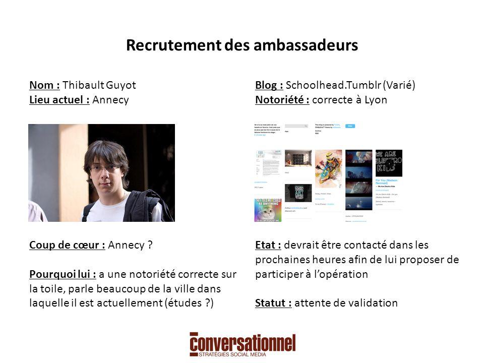 Recrutement des ambassadeurs Nom : Thibault Guyot Lieu actuel : Annecy Coup de cœur : Annecy .