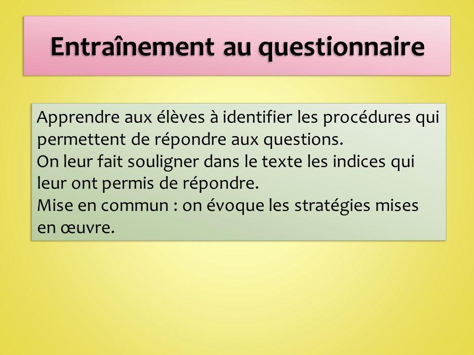Apprendre aux élèves à identifier les procédures qui permettent de répondre aux questions.