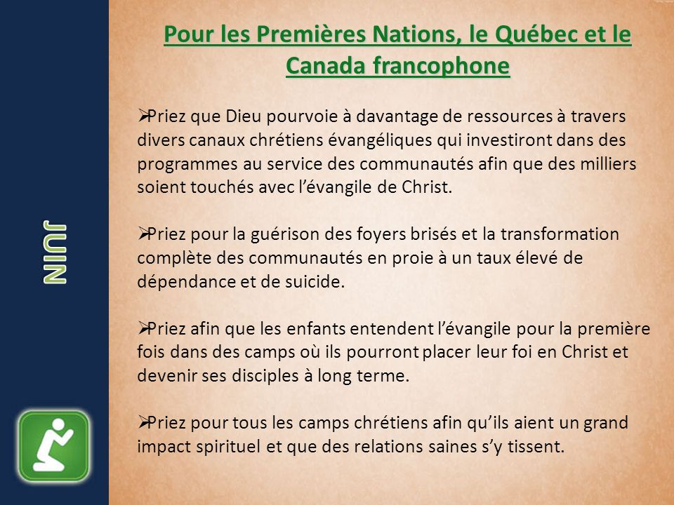Pour les Premières Nations, le Québec et le Canada francophone Priez que Dieu pourvoie à davantage de ressources à travers divers canaux chrétiens éva