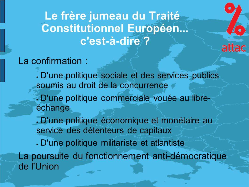 Le frère jumeau du Traité Constitutionnel Européen...