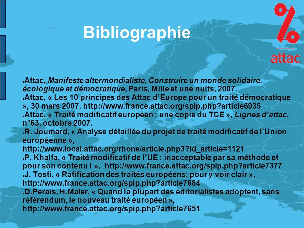 Bibliographie Attac, Manifeste altermondialiste, Construire un monde solidaire, écologique et démocratique, Paris, Mille et une nuits, 2007.