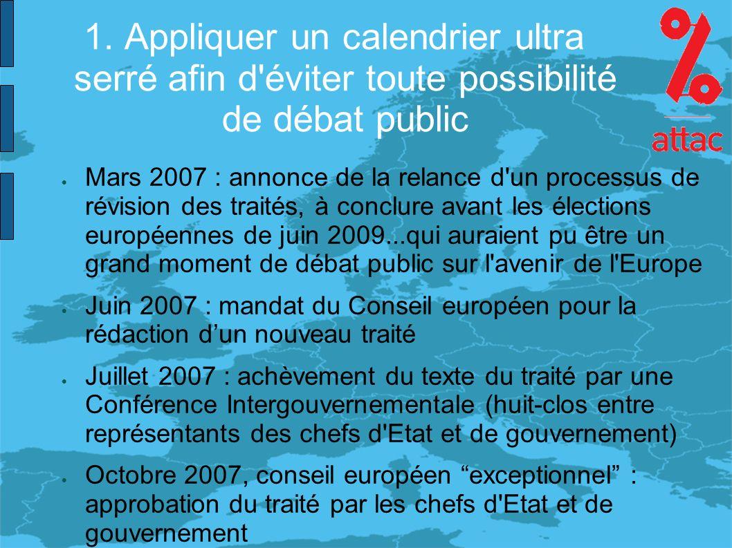 1. Appliquer un calendrier ultra serré afin d'éviter toute possibilité de débat public Mars 2007 : annonce de la relance d'un processus de révision de