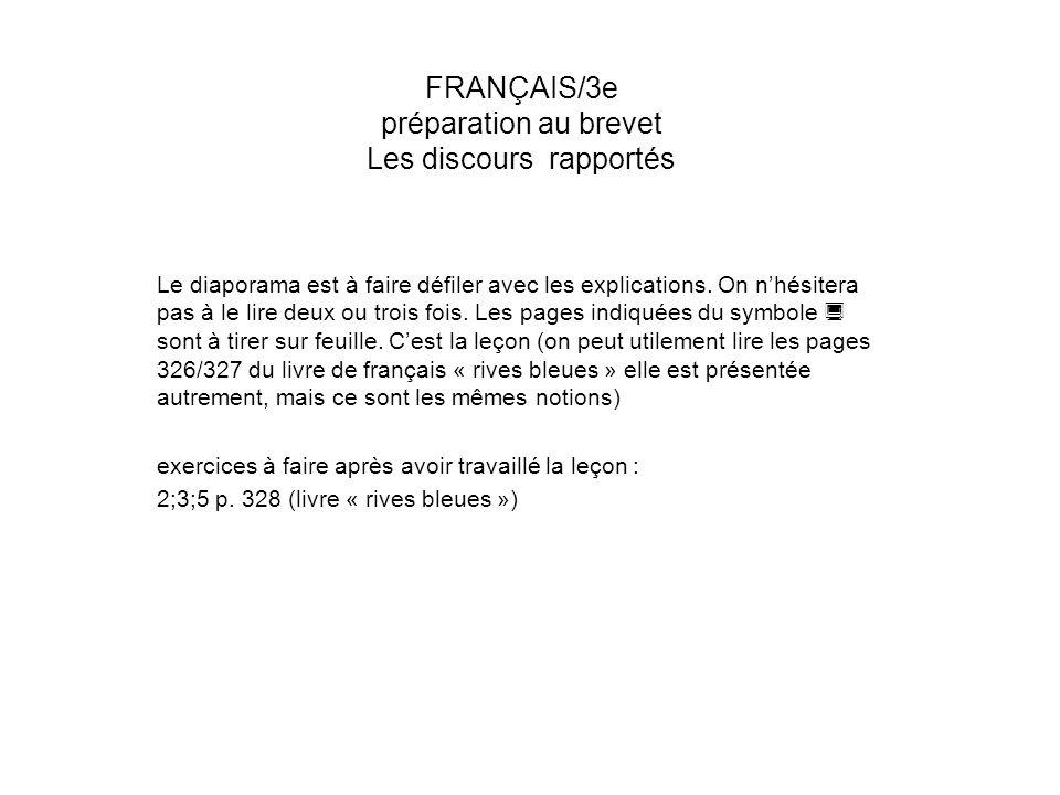 FRANÇAIS/3e préparation au brevet Les discours rapportés Le diaporama est à faire défiler avec les explications. On nhésitera pas à le lire deux ou tr