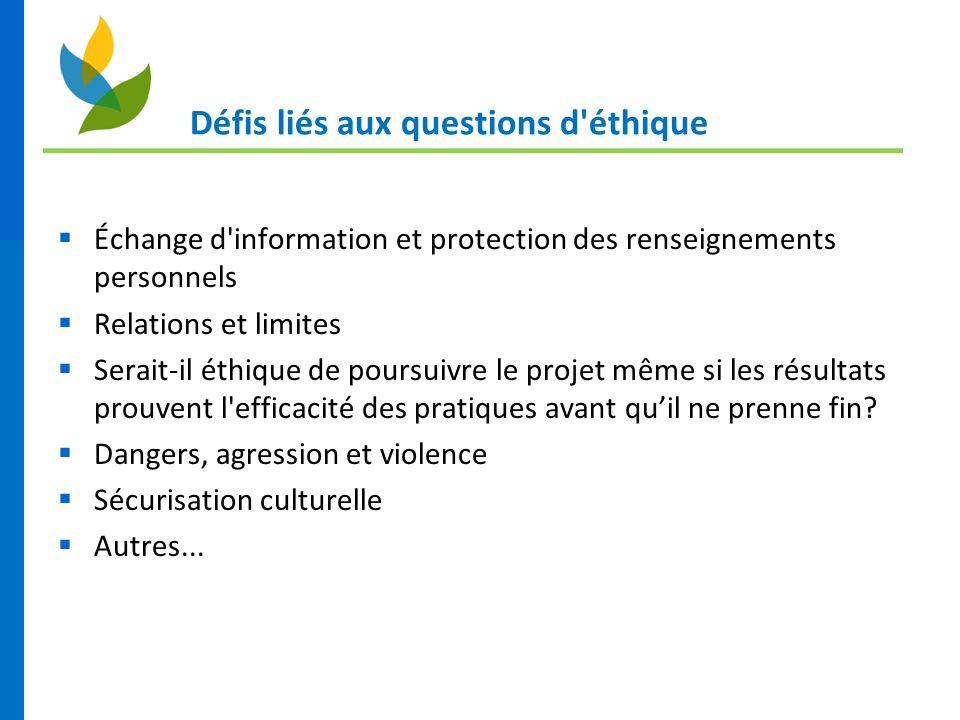 Défis liés aux questions d'éthique Échange d'information et protection des renseignements personnels Relations et limites Serait-il éthique de poursui
