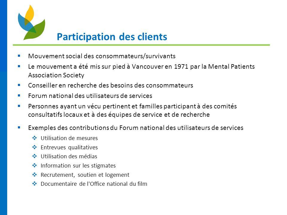 Participation des clients Mouvement social des consommateurs/survivants Le mouvement a été mis sur pied à Vancouver en 1971 par la Mental Patients Ass