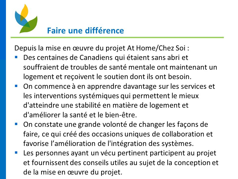 Faire une différence Depuis la mise en œuvre du projet At Home/Chez Soi : Des centaines de Canadiens qui étaient sans abri et souffraient de troubles