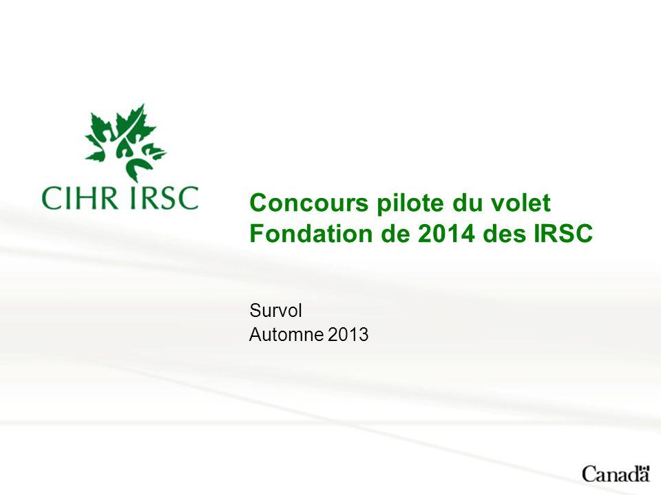 Concours pilote du volet Fondation de 2014 des IRSC Survol Automne 2013